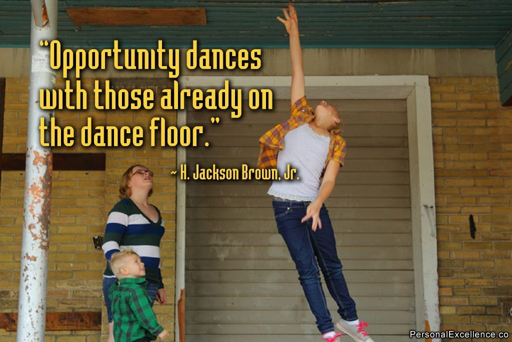 """Image: Girl jumping with the saying """"Opportunity dances with those already on the dance floor."""""""