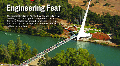 Image: Engineering Feat- The Sundial Bridge at Turtle Bay opened July 4th in Redding, California. It is Spanish engineer-architect Santiago Calatrava's second completed work in this country. The bridge took 10 years and $23.5 million to complete.