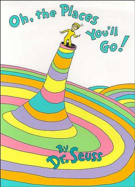 "Image: The cover of ""Oh, the places you'll go!"" by Dr. Seuss"