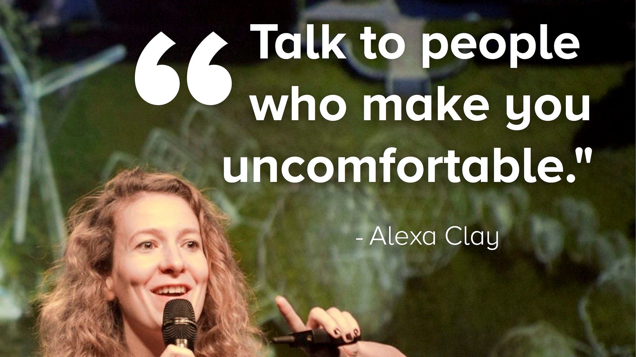 "Image: A PopTech speaker quote, ""Talk to people who make you uncomfortable."""