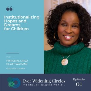 Image: Linda Cliatt-Wayman Ever Widening Circles Podcast