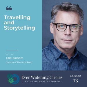 Image: Earl Bridges Traveling and Storytelling Ever Widening Circles Podcast