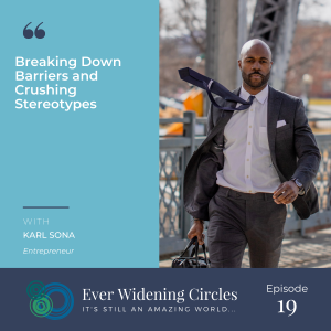 Image: Karl Sona Breaking Barrier Ever Widening Circles Podcast