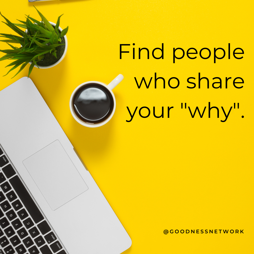 """Image: Promotion for the Conspiracy of Goodness Network: Find people who share your """"why."""""""