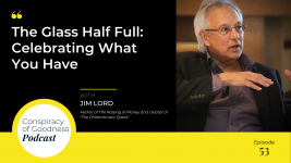 Image: Jim Lord Conspiracy of Goodness Podcast