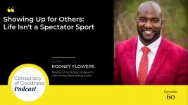 Image: Rodney Flowers Conspiracy of Goodness Podcast